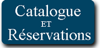 Catalogue et réservations